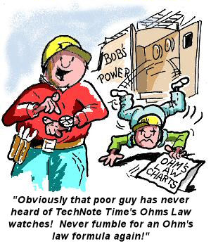 TechNote Time is the home of Ohms law watches, ohms law clocks, ohms law formula charts an formula cards! Never fumble for an Ohm's law formula again! Our Ohm's law store has hundreds of gift ideas for electricians, electrical lineman, electrical engineers, electrical apprentice, cable lineman and others who work with electricity! Browse our gift store today!