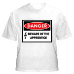 Danger Beware of the Apprentice T-Shirts - Funny t-shirts for electrical apprentice's and their bosses!