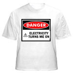 Danger! Electricity Turns Me On T-Shirt. It doesn't matter if you are an electrican, an apprentice, an instructor, and inspector, an engineer or electronics geek...if electricity turns you on, you should buy this t-shirt! Lots of fun tees at TNT Electrical Trades Gift Store!
