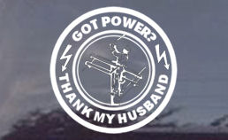 Got Power? Thank my husband white vinyl decal for car, trucks or any application!