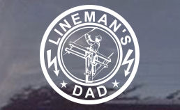 Lineman's dad decal for dads of linemen of course! Cool decals for the window of your car or truck. Die cut white vinyl decals that will hold up to all kinds of weather...long exterior life!