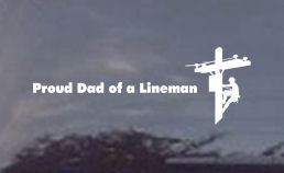 Proud dad of a lineman window decal.