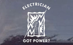 Do you got the power? Order your got power? electrician window decal from our decal department today!