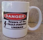 beware of the fault finding lineman coffee cup
